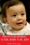 How to Photograph a Baby or Infant 2012, Eli Epstien