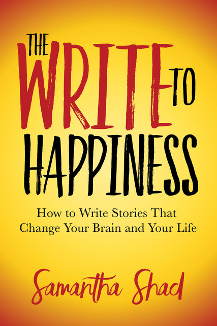 The Write to Happiness, Samantha Shad