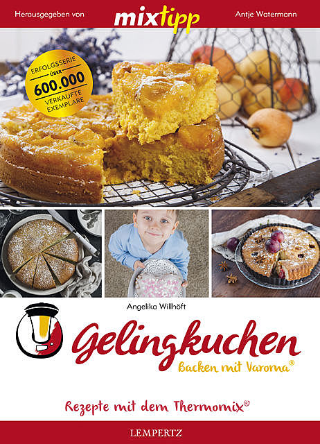 MIXtipp Gelingkuchen Backen mit Varoma, Angelika Willhöft