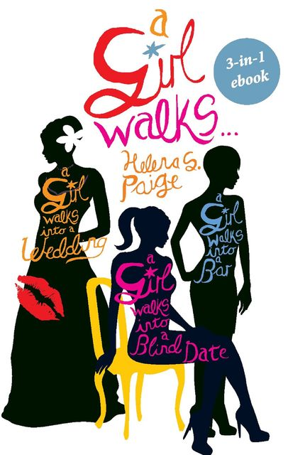 A Girl Walks into 3-in 1 series, Helena S. Paige