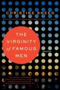 The Virginity of Famous Men, Christine Sneed