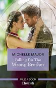 Falling For The Wrong Brother, Michelle Major