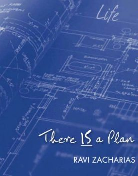 There Is a Plan, Ravi Zacharias