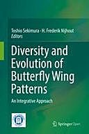 Diversity and Evolution of Butterfly Wing Patterns: An Integrative Approach, H. Frederik Nijhout, Toshio Sekimura