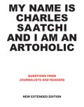My Name is Charles Saatchi and I am an Artoholic New Extended Edition, Charles Saatchi