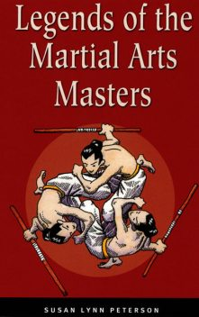 Legends of the Martial Arts Masters, Susan Lynn Peterson