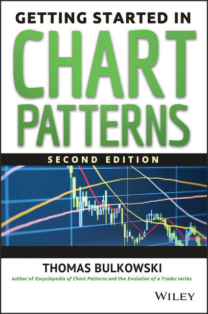 Getting Started in Chart Patterns, Thomas N.Bulkowski