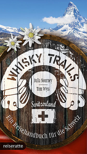 Whisky Trails Schweiz, Julia Nourney, Tom Wyss