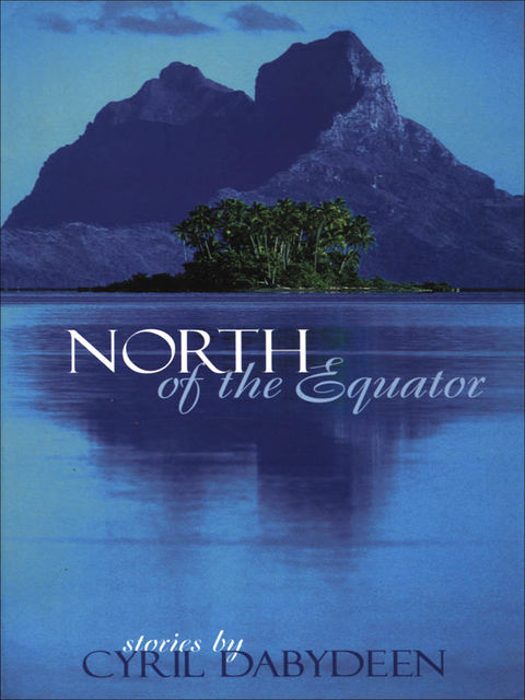 North of the Equator, Cyril Dabydeen