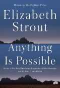 Anything Is Possible, Elizabeth Strout