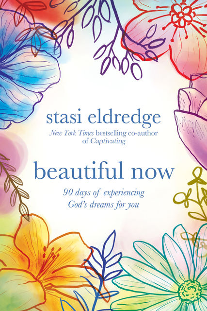 Beautiful Now, Stasi Eldredge