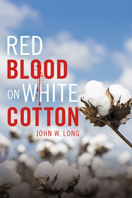 Red Blood On White Cotton, John Long