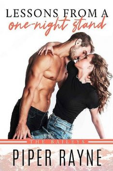 Lessons from a One-Night Stand (The Baileys Book 1), Piper Rayne