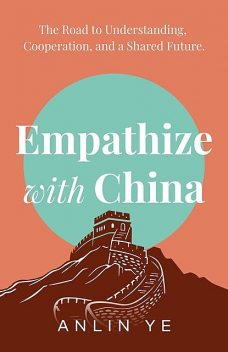 Empathize with China, Anlin Ye