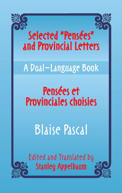 "Selected ""Pensees"" and Provincial Letters/Pensees et Provinciales choisies, Blaise Pascal"