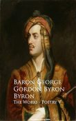Byron – The Works – Poetry V, Baron George Gordon Byron