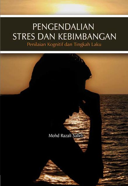 Stress and Anxiety Management: Cognitive and Behavioural Assessment, Mohd Razali Salleh