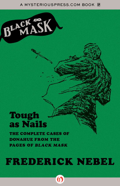 Tough as Nails, Frederick Nebel, Will Murray