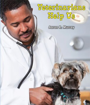 Veterinarians Help Us, Aaron R.Murray