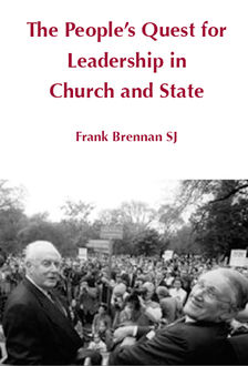 The People's Quest for Leadership in Church and State, Frank Brennan SJ