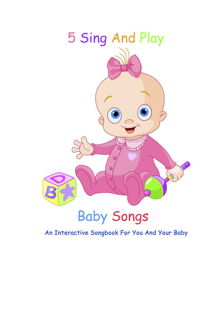 5 Sing And Play Baby Songs – An Interactive Songbook For You And Your Baby, Sarah Jackson
