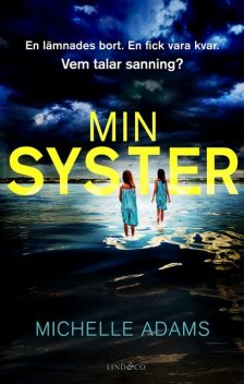 Min syster, Michelle Adams
