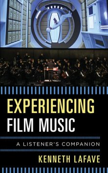 Experiencing Film Music, Kenneth LaFave