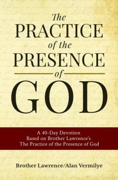 The Practice of the Presence of God, Brother Lawrence, Alan Vermilye
