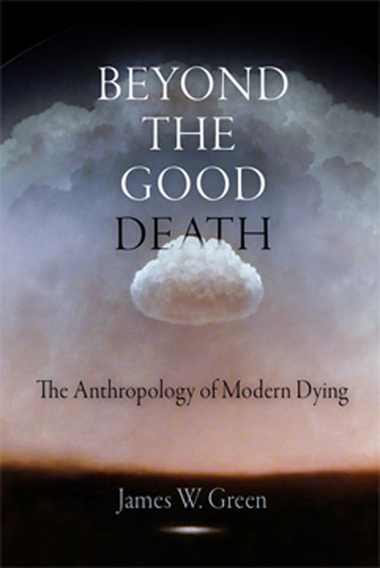 Beyond the Good Death, James Green