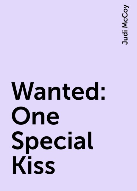 Wanted: One Special Kiss, Judi McCoy