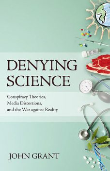 Denying Science, John Grant