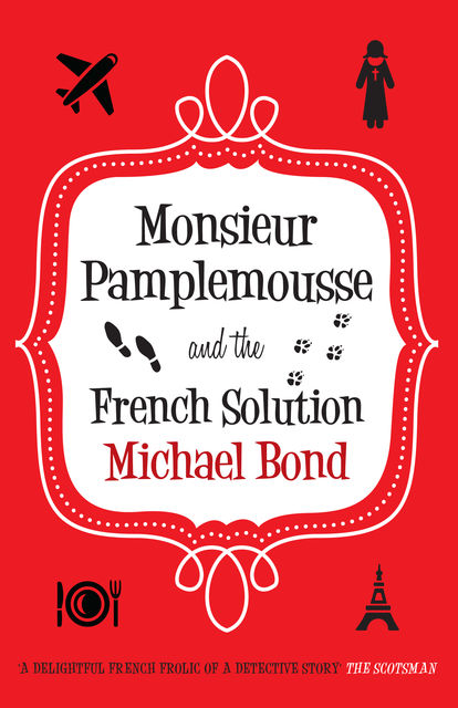 Monsieur Pamplemousse and the French Solution, Michael Bond
