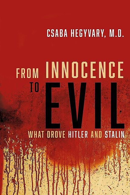 From Innocence to Evil, Csaba Hegyvary