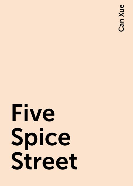 Five Spice Street, Can Xue