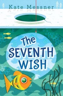 The Seventh Wish, Kate Messner
