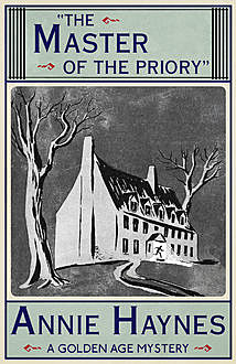 The Master of the Priory, Annie Haynes