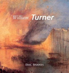 William Turner, Eric Shanes