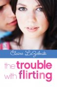 The Trouble with Flirting, Claire LaZebnik