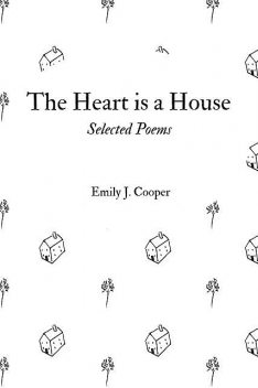 The Heart is a House, Emily Cooper