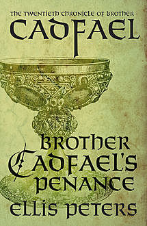 Brother Cadfael's Penance, Ellis Peters