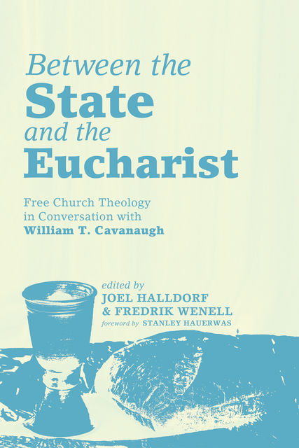 Between the State and the Eucharist, Fredrik Wenell, Joel Halldorf