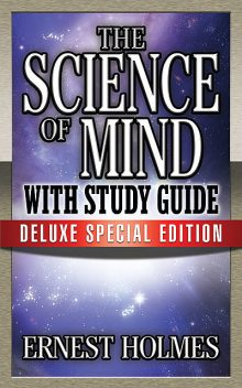 The Science of Mind with Study Guide, Earnest Holmes
