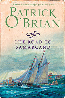 The Road to Samarcand, Patrick O'Brian