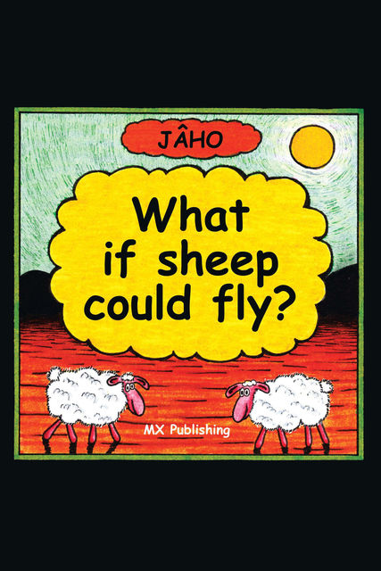 If Sheep Could Fly, JA'HO