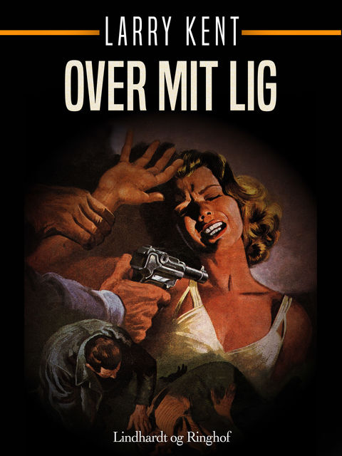 Over mit lig, Larry Kent
