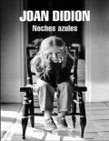 Noches azules, Joan Didion