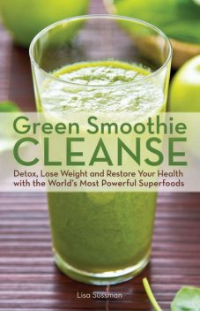 Green Smoothie Cleanse, Lisa Sussman