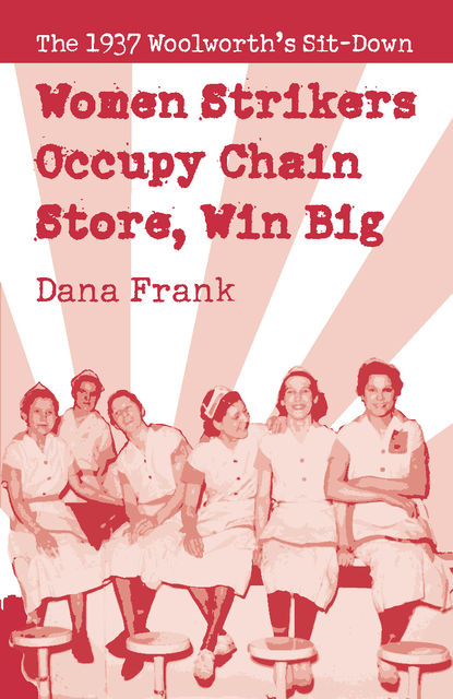 Women Strikers Occupy Chain Stores, Win Big, Dana Frank