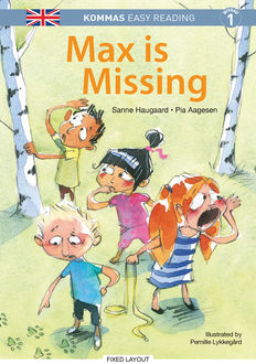 Kommas Easy Reading: Max is Missing – niv. 1, Pia Aagesen, Sanne Haugaard