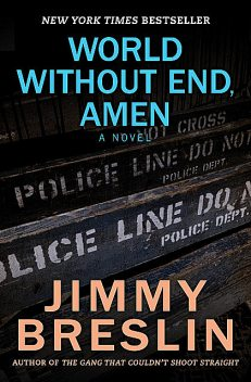 World Without End, Amen, Jimmy Breslin